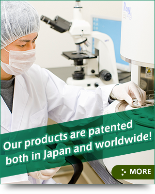 Our products are patented both in Japan and worldwide!